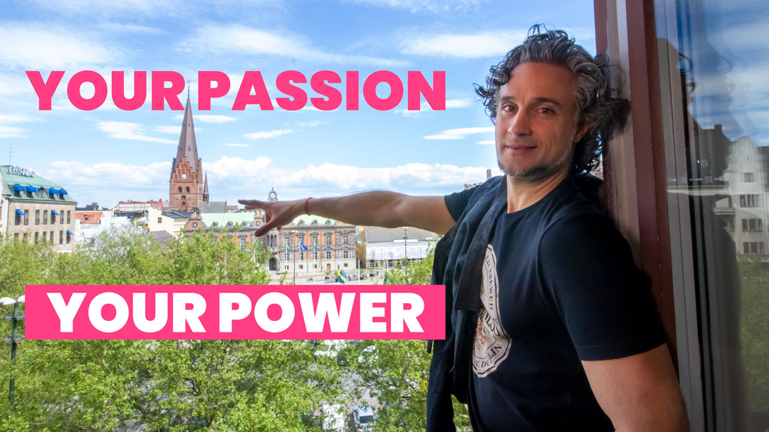YOUR PASSION – YOUR POWER