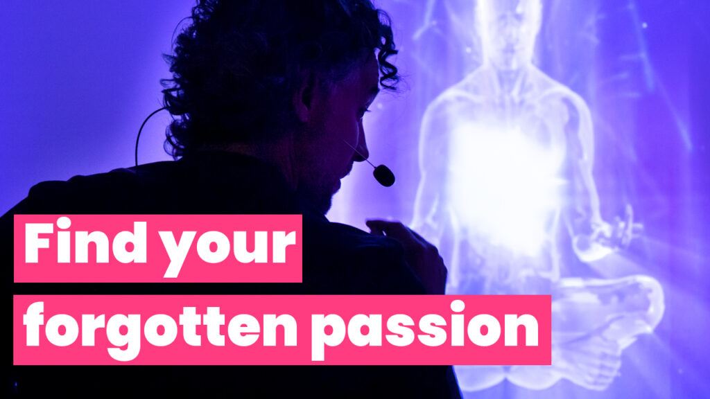 How to find your forgotten passion