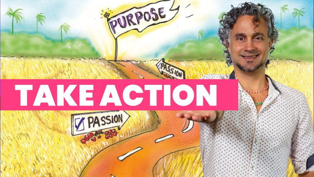 How to take action towards your purpose